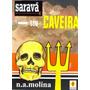 Livro: Saravá Seu Caveira - N. A. Molina (umbanda,exu,magia)