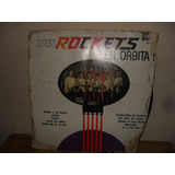 Los Rockets (en Orbita) Rock Mexicano,regiomontano Lp 12