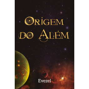 Livro - Origem Do Além - Evezel