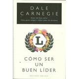 Cómo Ser Un Buen Lider - Dale Carnegie - Training
