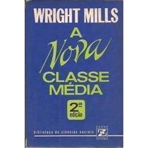 Livro A Nova Classe Média 2º Edição Wright Mills