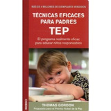 Tecnicas Eficaces Para Padres Tep (niños Y Adol Envío Gratis
