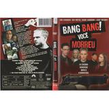 Dvd Bang Bang Você Morreu - Filme Inglês