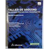 Taller Arduino Enfoque Practico Para Principiantes Alfaomega