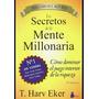 Los Secretos De La Mente Millonaria T.harv Eker Libro