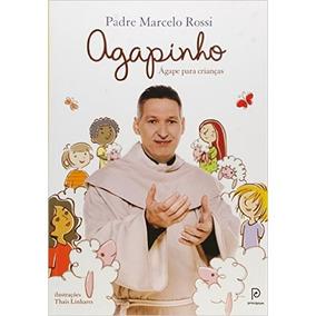 Livro Agapinho Ágape Para Crianças Padre Marcelo Rossi ##