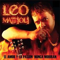 Cd Leo Mattioli El Amor Y La Pasion Nunca Moriran