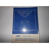 Regulamentos De Tráfego Aéreo Para Vôos Vfr - B5