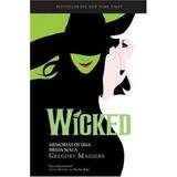 Wicked, Memorias De Una Bruja Mala De Gregory Maguire Ebook