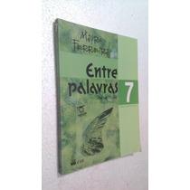 Livro Entre Palavras 7 Mauro Ferreira - Livro Do Professor