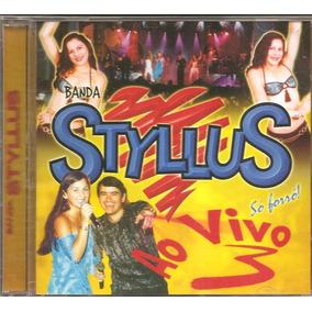 Cd Banda Styllus - Ao Vivo 3 - So Forro ( Original Novo)