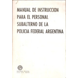 Manual De Instruccion Personal Subalterno Policia Federal