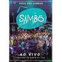 Dvd+cd Sambo - Pediu Pra Sambar / Digipack (991615)