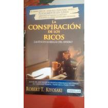 Libro La Conspiracion De Los Ricos / Robert T. Kiyosaki &
