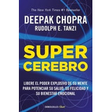 Supercerebro - Deepak Chopra Y Rudolph E. Tanzi