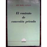 El Contrato De Concesión Privada - José María Gastaldi
