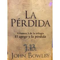 La Pérdida John Bowly . Psicología Profunda