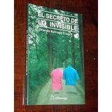 Buitrago Cruz El Secreto De Lo Invisible Ed. Alfaomega 2009