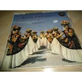 Lp Ballet Folklorico De México Vinyl De Colección