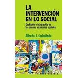 Intervencion En Lo Social Exclusion E Integracion