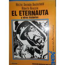 Historieta El Eternauta Y Otras Historias. Ed. Colihue.