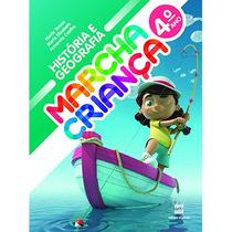 Livro Historia E Geografia Marcha Criança 4° Ano - 13ª Ediç.