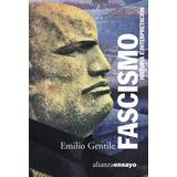 Fascismo Historia E Interpretación - Emilio Gentile