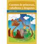Cuentos De Princesas Caballeros Y Dragones - Dario A .levin