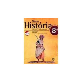 Novo Historia Conceitos E Procedimentos 8 Ano - Dreguer/ Tol