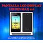 Pantalla Display Lcd Likuid Max 4.0 Nueva