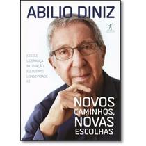 Livro - Novos Caminhos, Novas Escolhas ( Abílio Diniz )