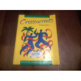 Crosscurrents Student Book 2- Marcia Fisk Ong, Harrington