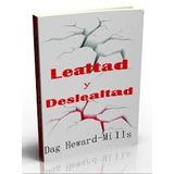 Libro Lealtad Y Deslealtad