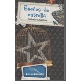 Sueños De Estrella -isabelle Chaillou -la Estacion Mandioca