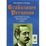 Tradiciones Peruanas, Ricardo Palma ( Selección )