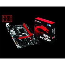 Tarjeta Madre Msi Skylake H110m Gaming Intel 6ta Lga1151