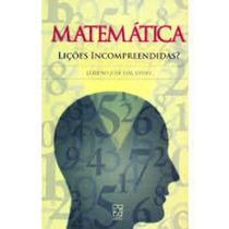 Matemática - Lições Incompreendidas? Loreno José Dal Sasso
