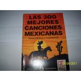 Las Mejores 300 Canciones Mexicanas. Rancheras Y Corridos