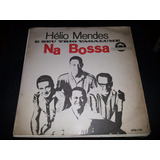 Lp Vinil Helio Mendes E Seu Trio Vagalume - Na Bossa