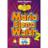 Katie Viqueira Los Video Clips De María Elena Walsh Vol 2 -