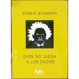 Dios No Juega A Los Dados (textos Politicos) - Einstein, A.