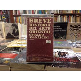 Breve Historia Del Arte Oriental Osvaldo Svanascini 2 Tomos