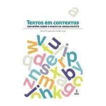 Textos Em Contextos Reflexoes Sobre O Ensino Da Lingua Escri