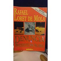 Denuncia Presidente Sin Palabra- Rafael Loret De Mola