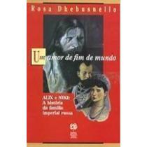 Livro Um Amor De Fim De Mundo Rosa Dhebusnello