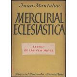 Mercurial Eclesiástica Libro De Las Verdades - Juan Montalvo
