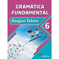Livro Gramática Fundamental 6ª Ano - Editora Moderna