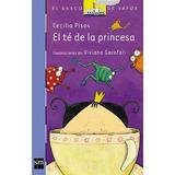 El Te De La Princesa - Cecilia Pisos - Sm Barco De Vapor
