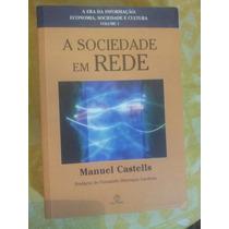 Livro. A Sociedade Em Rede. Manuel Castells.excelente Estado