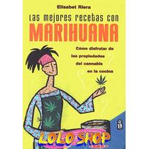 Las Mejores Recetas Con Marihuana / Elisabet Riera + Regalo